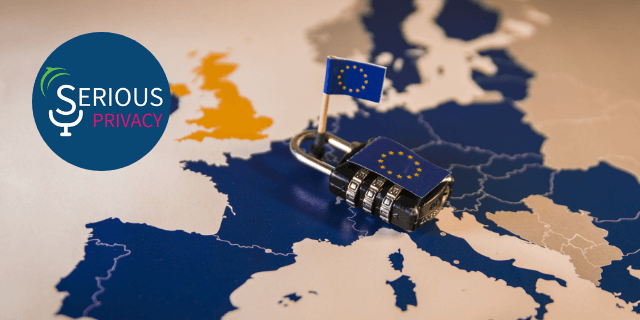 Serious Privacy Podcast: Extra! Long-awaited Guidance and Draft SCCs from the EU