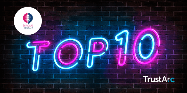 Serious Privacy Podcast – Top 10 Episodes from Season 1
