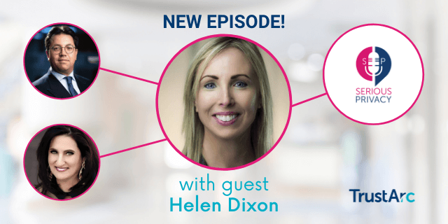 Serious Privacy Podcast – A Work in Progress: A View Inside the Irish DPC (with Helen Dixon)