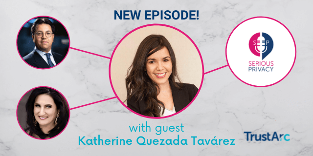 Serious Privacy Podcast – You have the Right to Rights in Law Enforcement (with Katherine Quezada Tavárez)