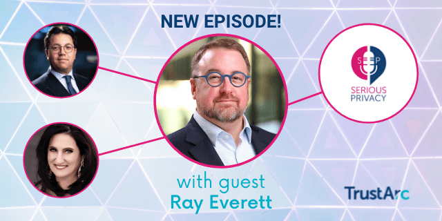 Serious Privacy Podcast: Data Secrets (with Ray Everett)