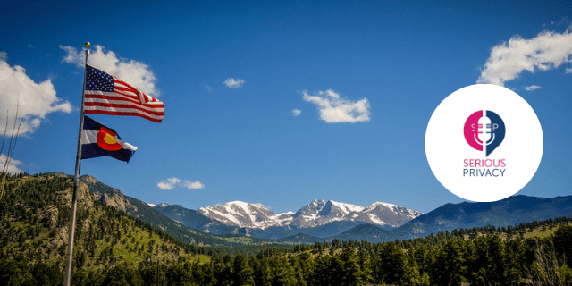 Serious Privacy Podcast: Impatiently Awaiting the Colorado Privacy Act