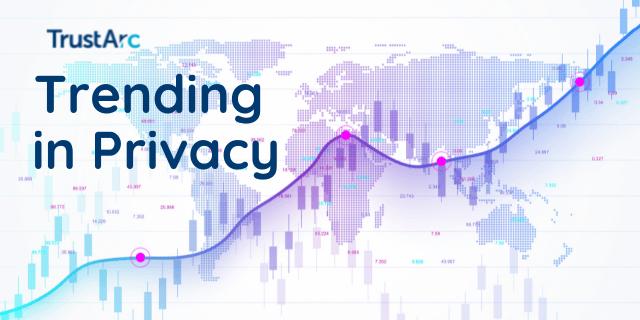 Trending in Privacy