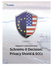 TrustArc FAQs - Schrems II Decision and SCCs